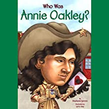 Who Was Annie Oakley? (       UNABRIDGED) by Stephanie Spinner Narrated by Kevin Pariseau