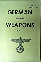 German Infantry Weapons Vol. 1 by Donald B.…