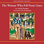 The Woman Who Fell from Grace (       UNABRIDGED) by David Handler Narrated by Tom Stechschulte