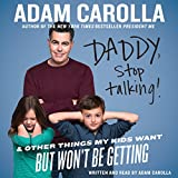 Daddy, Stop Talking: And Other Things My Kids Want But Won't Be Getting