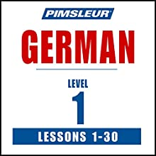 German Level 1: Learn to Speak and Understand German with Pimsleur Language Programs Speech by  Pimsleur Narrated by  Pimsleur