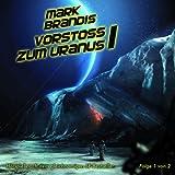 """07: Vorsto� Zum Uranus (Teil 1 Von 2)von """"Mark Brandis"""""""