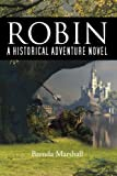 img - for Robin: A Historical Adventure Novel book / textbook / text book