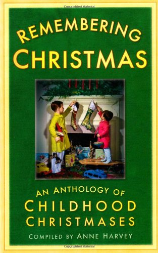 Remembering Christmas: An Anthology of Childhood Christmases