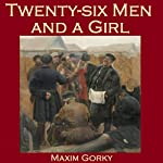 Twenty-Six Men and a Girl | Maxim Gorky