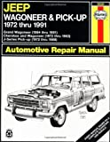 Jeep Wagoneer and Pickup, 1972-1991 (Haynes Manuals)