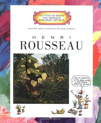 Henri Rousseau (Getting to Know the World's Greatest Artists), Venezia, Mike