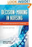 Decision-Making In Nursing: Thoughtful Approaches for Leadership