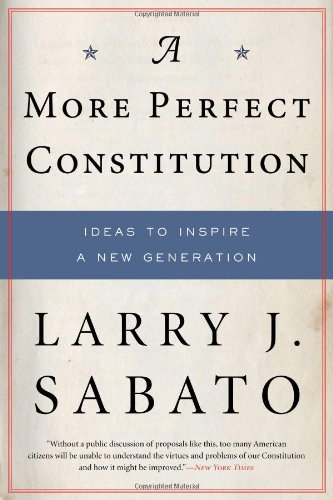 A More Perfect Constitution: Why the Constitution Must Be...