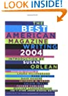 The Best American Magazine Writing 2004