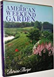 img - for The American Weekend Garden by Patricia Thorpe (1988-02-12) book / textbook / text book