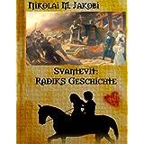 """Svantevit: Radiks Geschichte: historischer Romanvon """"Nikolai M. Jakobi"""""""