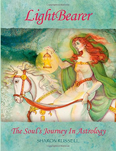 LightBearer: The Soul's Journey In Astrology