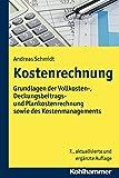 Kostenrechnung: Grundlagen der Vollkosten-, Deckungsbeitrags- und Plankostenrechnung sowie des Kostenmanagements (Materials for the Study of the Tripitaka)