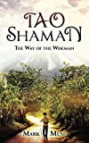 Tao Shaman: The Way of the Wiseman