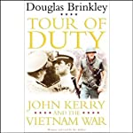 Tour of Duty: John Kerry and the Vietnam War | Douglas Brinkley