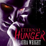 Eternal Hunger: Mark of the Vampire Series, Book 1 | Laura Wright
