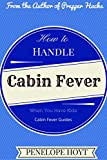 How to Handle Cabin Fever When You Have Kids (Cabin Fever Guides)