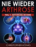 NIE WIEDER ARTHROSE - Arthrose im Kni...