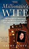 img - for The Millionaire's Wife: The True Story of a Real Estate Tycoon, his Beautiful Young Mistress, and a Marriage that Ended in Murder book / textbook / text book