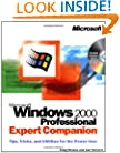 Microsoft Windows 2000 Professional Expert Companion: Tips, Tricks, and Utilities for the Power User (Eu-Expert Companion)