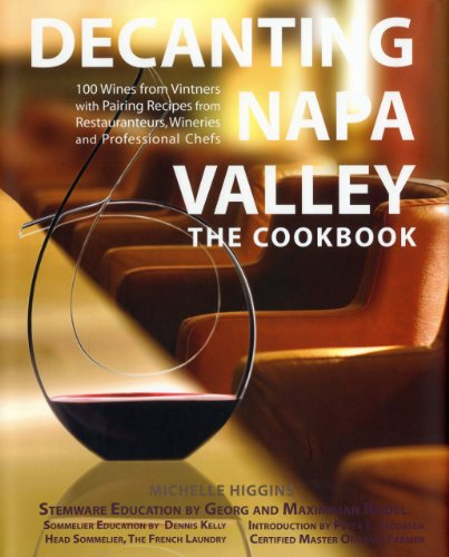 Decanting Napa Valley: The Cookbook by Michelle Higgins