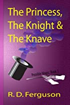 The Princess, the Knight, & the Knave