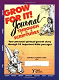 Grow for It! Journal Through the Scriptures (0310490316) by Lynn, David