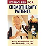Exercises for Chemotherapy Patients Harry Raftopoulous and Erin O'Driscoll