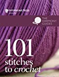Harmony Guides: 101 Stitches to Crochet (The Harmony Guides) (1596681012) by Knight, Erika