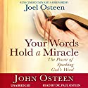 Your Words Hold a Miracle: The Power of Speaking God's Word Audiobook by John Osteen Narrated by Paul Osteen