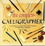 The Complete Calligrapher: A Comprehensive Guide from Basic Techniques to Inspirational Alphabets (1850767734) by Callery, Emma