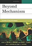 Beyond Mechanism: Putting Life Back Into Biology (0739174363) by Henning, Brian G.