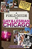 A Field Guide to Gay and Lesbian Chicago