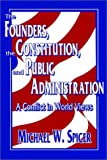 The Founders, the Constitution, and Public Administration