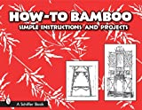 img - for How-to Bamboo: Simple Instructions And Projects book / textbook / text book