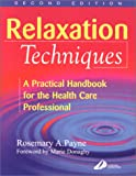 img - for Relaxation Techniques: A Practical Handbook for the Health Care Professional, 2e book / textbook / text book