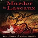 Murder in Lascaux (       UNABRIDGED) by Betsy Draine, Michael Hinden Narrated by Dina Pearlman