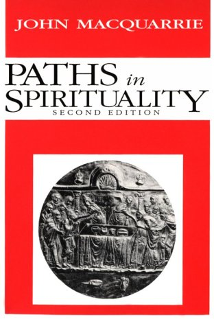 Paths in Spirituality, John Macquarrie