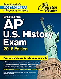 Cracking the AP U.S. History Exam, 2016 Edition (College Test Preparation)