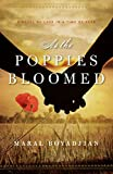 As the Poppies Bloomed: A Novel of Love in a Time of Fear