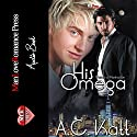 His Omega: The Werewolves of Manhattan, Book 1 Audiobook by A.C. Katt Narrated by Joel Leslie
