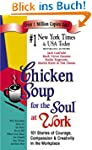 Chicken Soup for the Soul at Work: 10...