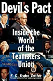 Devil's Pact: Inside the World of the Teamsters Union