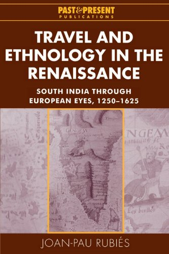 Travel and Ethnology in the Renaissance: South India through European Eyes, 1250-1625 (Past and Present Publications)