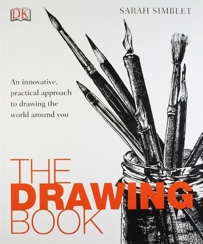 The Drawing Book: An innovative, practical approach to drawing the world around you