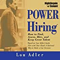 Power Hiring: How to Find, Assess, Hire, and Keep Great Talent  by Lou Adler Narrated by Lou Adler