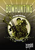 img - for Bowhunting: Revised Edition (Edge Books) book / textbook / text book