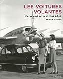 echange, troc Patrick Gyger - Les voitures volantes : Souvenirs d'un futur rêvé