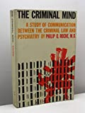 img - for The Criminal Mind a Study of Communication between the Criminal Law and Psychiatry book / textbook / text book